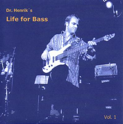 Henrik Michaels: Life for Bass Vol. 1 (2003)